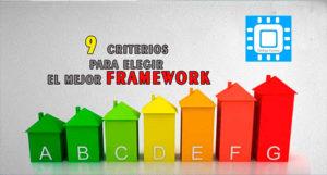 9 Criterios para elegir el mejor Framework