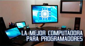 La Mejor Computadora para Programadores
