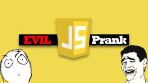 4 malvadas bromas con JavaScript para tus amigos
