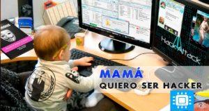 Mamá, quiero ser hacker