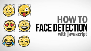 Detección de rostros con Javascript en 3 minutos