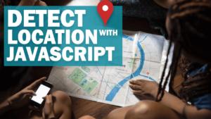 Detectar Ubicación de Usuario con Javascript